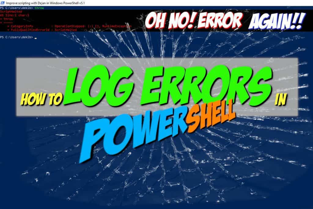 How To Log PowerShell Errors And Much More