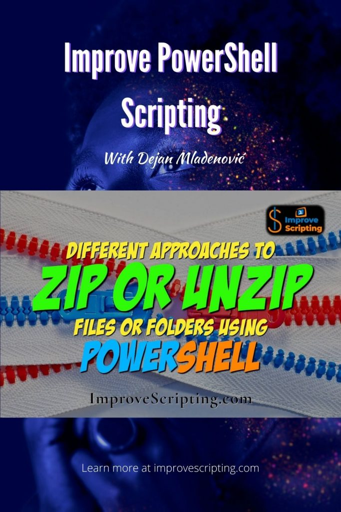 Different Approaches To Zip / Unzip Files Or Folders Using PowerShell
