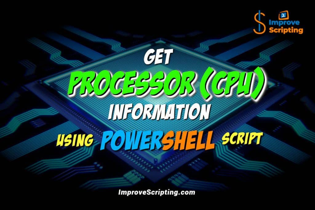 Get Processor CPU Information Using PowerShell Script