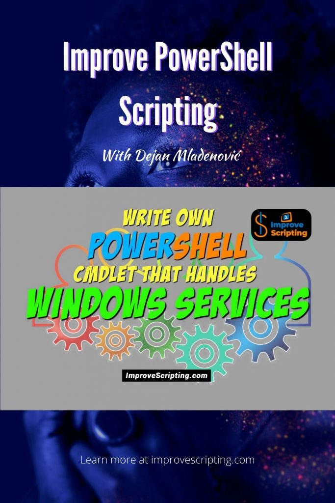 Write Own Powershell CmdLet That Handles Windows Services Pinterest