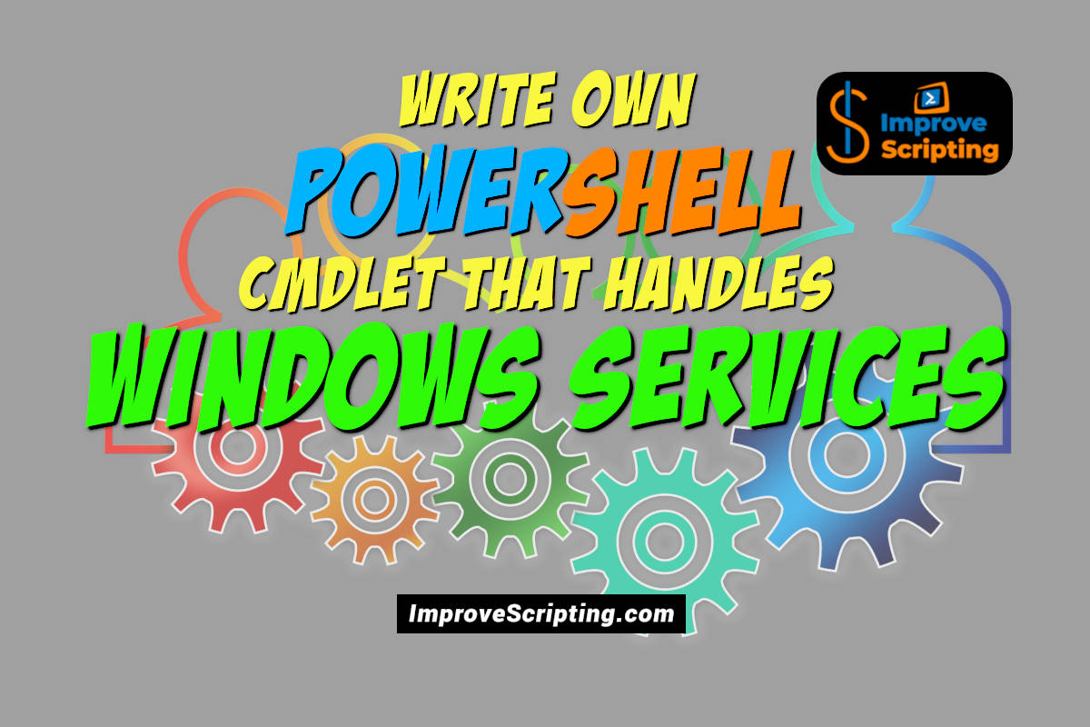 Write Own Powershell CmdLet That Handles Windows Services