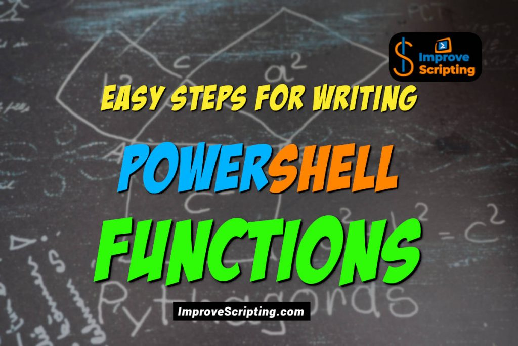 Easy Steps For Writing PowerShell Functions